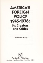 Cover of: America's foreign policy, 1945-1976 | Parker, Thomas