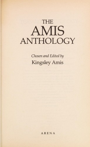 The Amis anthology by chosen and edited by Kingsley Amis.