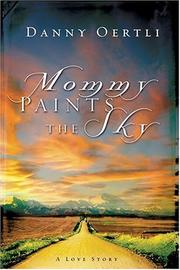 Cover of: Mommy Paints the Sky | Danny Oertli