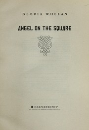 Cover of: Angel on the square | Gloria Whelan