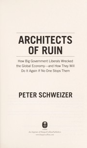 Cover of: Architects of ruin | Peter Schweizer
