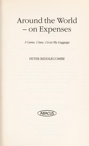 Around the world - on expenses by Peter Biddlecombe