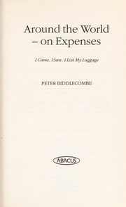 Cover of: Around the world - on expenses | Peter Biddlecombe