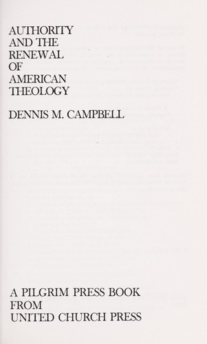 Authority and the renewal of American theology by Dennis M. Campbell