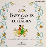 Cover of: Baby games and lullabies | Emerson, Sally