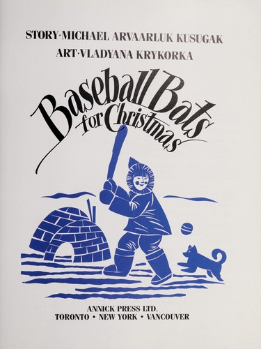 Baseball bats for Christmas by Michael Kusugak