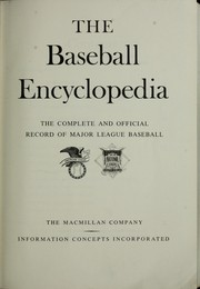 Cover of: The Baseball encyclopedia; the complete and official record of major league baseball