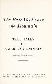 Cover of: The bear went over the mountain | Robert Bingham Downs