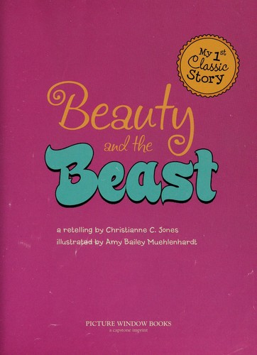 Beauty and the beast by Christianne C. Jones
