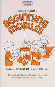Cover of: Beginning mobiles | Peggy Parish