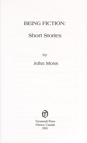 Being fiction by John George Moss