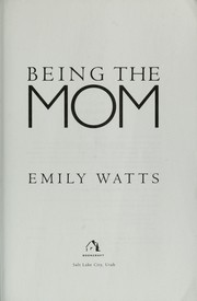 Cover of: Being the mom | Emily Watts