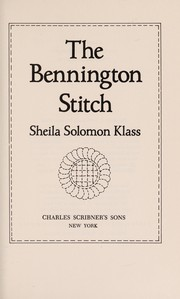 Cover of: The Bennington stitch | Sheila Solomon Klass