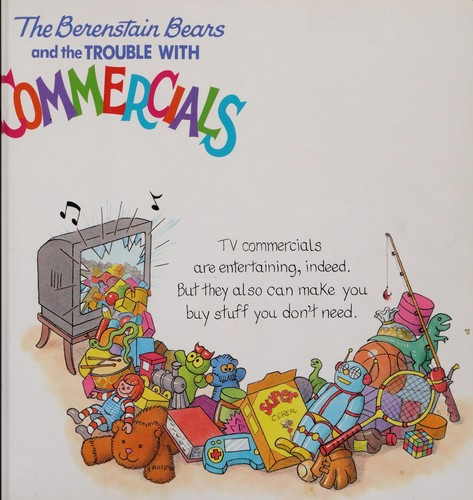 The Berenstain Bears and the trouble with commercials by Stan Berenstain