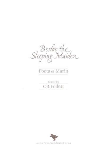 Beside the sleeping maiden : poets of Marin by C. B Follett
