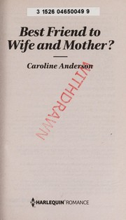 Cover of: Best friend to wife and mother? | Caroline Anderson