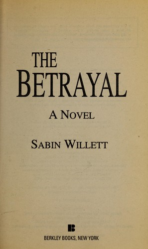 The betrayal : a novel by Sabin Willett