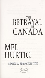 Cover of: The betrayal of Canada | Mel Hurtig
