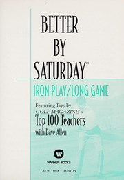 Cover of: Better by Saturday--iron play/long game |