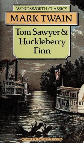 Tom Sawyer and Huckleberry Finn by Mark Twain.