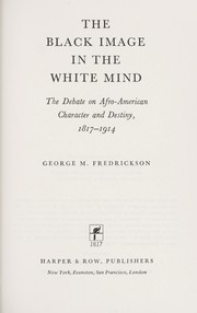 Cover of: The Black image in the white mind | George M. Fredrickson
