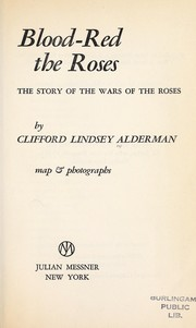 Cover of: Blood-red the roses; the story of the Wars of the Roses