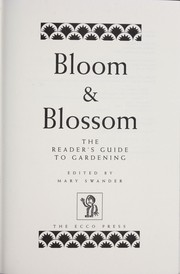 Cover of: Bloom & blossom : the reader's guide to gardening