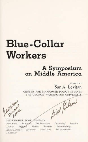 Blue-collar workers by Sar A. Levitan
