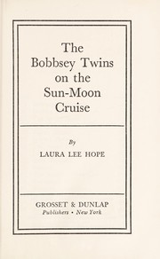 Cover of: The Bobbsey twins on the Sun-Moon cruise | Laura Lee Hope