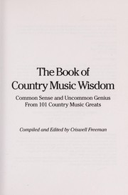 Cover of: The Book of Country Music Wisdom | Criswell Freeman
