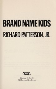 Cover of: Brand name kids | Patterson, Richard