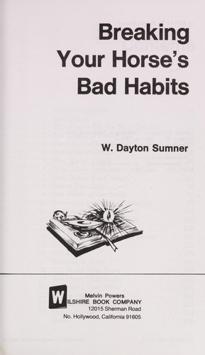 Breaking your horse's bad habits by W. Dayton Sumner