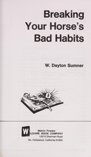 Cover of: Breaking your horse's bad habits | W. Dayton Sumner