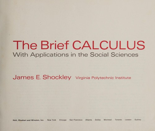 The brief calculus, with applications in the social sciences by James E. Shockley