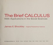 Cover of: The brief calculus, with applications in the social sciences | James E. Shockley