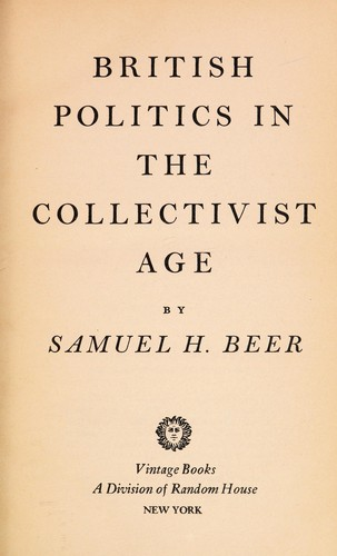 British politics in the collectivist age by Samuel H. Beer