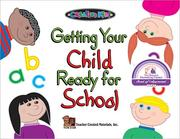 Cover of: Getting Your Child Ready for School