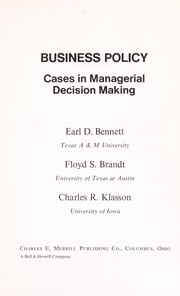Cover of: Business policy: cases in managerial decision making | Earl Dean Bennett