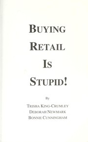 Cover of: Buying Retail is Stupid | Trisha King-Crumley