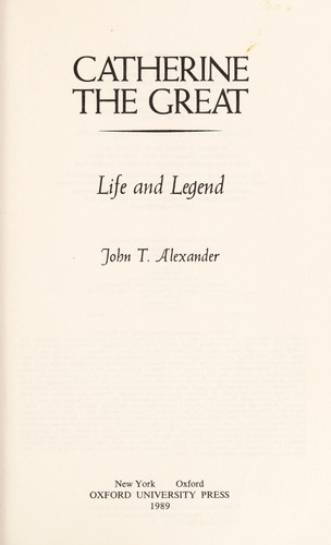 Catherine the Great by John T. Alexander