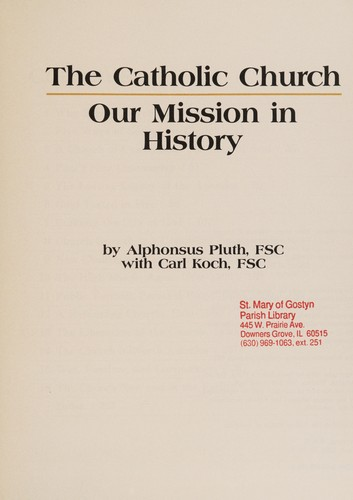 The Catholic Church by Alphonsus Pluth