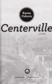 Cover of: Centerville, a novel | Karen Osborn