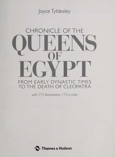 Chronicles of the queens of Egypt by Joyce A Tyldesley