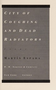 Cover of: City of coughing and dead radiators | MartГ­n Espada