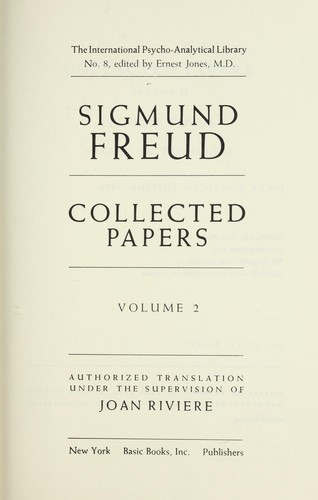Collected papers. Authorized translation under the supervision of Joan Riviere by Freud, Sigmund, 1856-1939