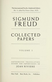 Cover of: Collected papers. Authorized translation under the supervision of Joan Riviere | Freud, Sigmund, 1856-1939