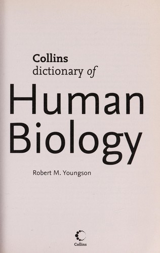 Collins of dictionary human biology by Robert M. Youngson