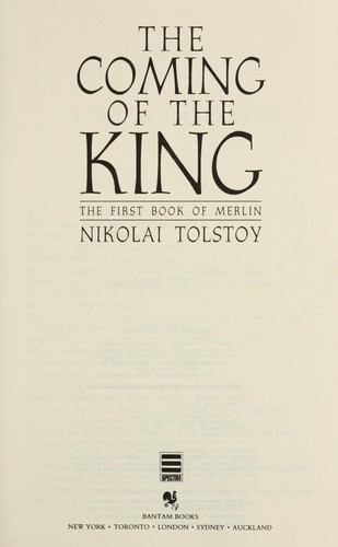 The coming of the King : the first book of Merlin by Nikolai Tolstoy