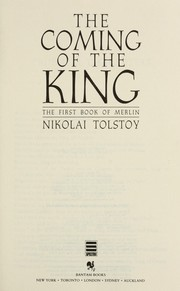 Cover of: The coming of the King : the first book of Merlin | Nikolai Tolstoy