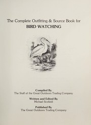 Cover of: The Complete Outfitting and Source Book for Bird Watching | Michael. Scofield